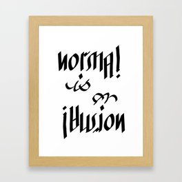 Normal is an Illusion - Ambigram Framed Art Print