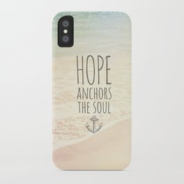 HOPE ANCHORS THE SOUL  iPhone Case