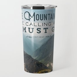 The Mountains Are Calling And I Must Go Travel Mug