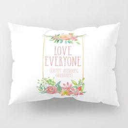 Love Everyone Except Assholes Pillow Sham