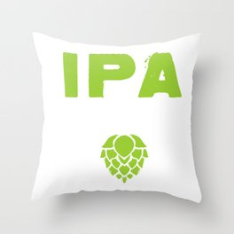 IPA Lot When I Drink Funny Beer Drinkers Throw Pillow