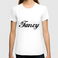 fancy T-shirts featuring Fancy  by Poppo Inc.