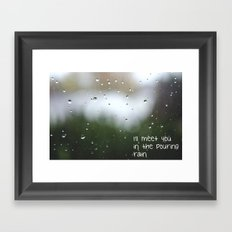 I'll meet you in the pouring rain Framed Art Print