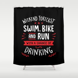 Weekend Forecast Swim Bike And Run With A Chance Of Drinking Shower Curtain