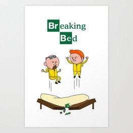 Breaking Bad (Breaking Bad Parody) Art Print