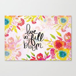 Live in Full Bloom Canvas Print