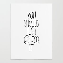 You Should Just Go For It Poster