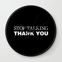 Stop Talking Thank You Wall Clock