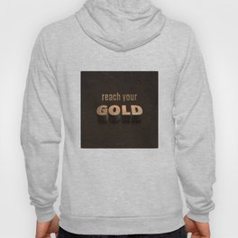 reach your GOLD Hoody