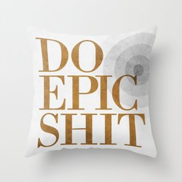 Do Epic Shit - Grey Throw Pillow