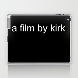 a film by kirk Laptop & iPad Skin