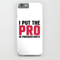 Pro In Procrastinate Funny Quote iPhone 6s Slim Case