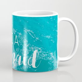 Be a mermaid and make waves Coffee Mug