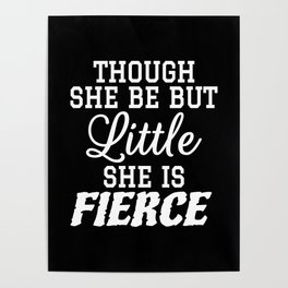 Little & Fierce (Black & White) Poster