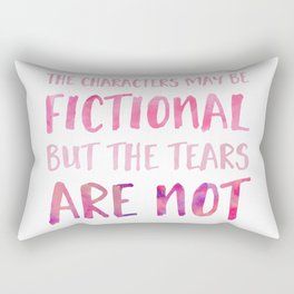 The Characters May Be Fictional But The Tears Are Not - Pink Rectangular Pillow