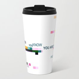When u know you're there, you're halfway closer Travel Mug