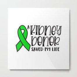 Kidney Donation awareness, kidney donor Metal Print