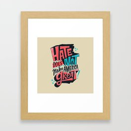 Hate Does Not Make America Great Framed Art Print