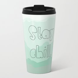 Stay Chill Travel Mug
