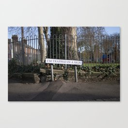 I'm Trapped In A Sign Canvas Print