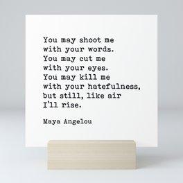 Still Like Air I'll Rise, Maya Angelou Quote Mini Art Print