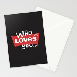 Who Loves You Stationery Cards
