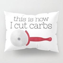 This Is How I Cut Carbs Pillow Sham