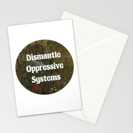 Dismantle Oppressive Systems Floraal Stationery Cards
