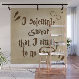 I Solemnly Swear That I'm Up To No Good Wall Mural