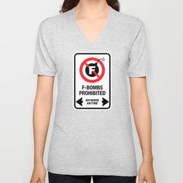 F-Bombs Prohibited, No F-bombs by Dennis Weber of ShreddyStudio Unisex V-Neck