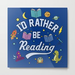 I'd Rather Be Reading Science And Magic Edition Metal Print