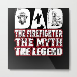 Dad the Firefighter the Myth the Legend Vintage Metal Print