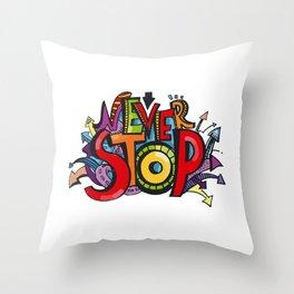 """Graffiti """"Never Stop"""" Throw Pillow"""