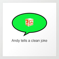 andy tells a clean joke Art Print