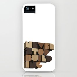 Never Stop Building / Wood iPhone Case