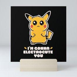 I'm gonna electrocute you Mini Art Print