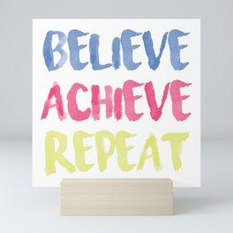 Believe Achieve Repeat Motivation Sentence Mini Art Print