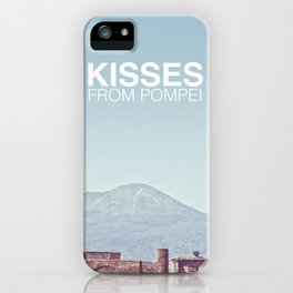 Kisses from Pompei iPhone Case