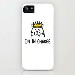 I'm in charge iPhone Case