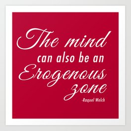 The mind can also be an erogenous zone Art Print