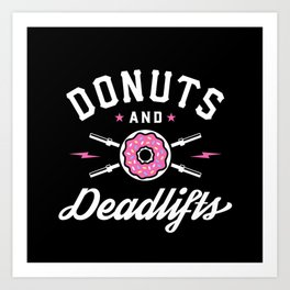 Donuts And Deadlifts Art Print