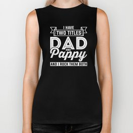 I Have Two Titles Dad And Pappy And I Rock Them Both Design Biker Tank