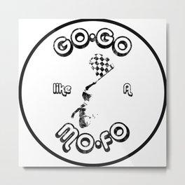 GoGo like a MoFo Racing Metal Print