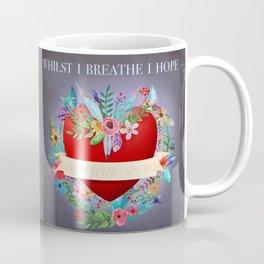 Whilst I Breathe I Hope Coffee Mug