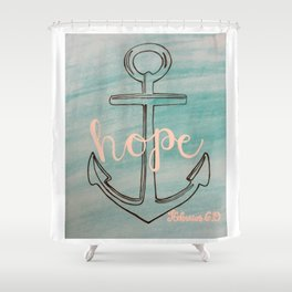 hope, hope is the anchor for the soul Shower Curtain