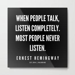 13  |Ernest Hemingway Quote Series  | 190613 Metal Print