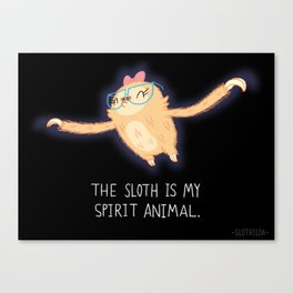 The Sloth Is My Spirit Animal Canvas Print