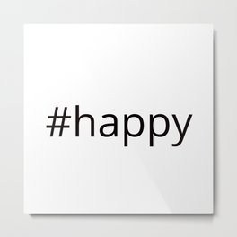 happy hashtag Metal Print