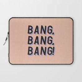 Bang Bang Bang - Typography Laptop Sleeve