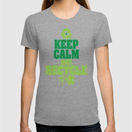 Keep Calm and Recycle on Green Environmentalist T-shirt